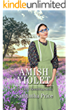 Amish Violet: Amish Romance (Amish Love Blooms Book 5)