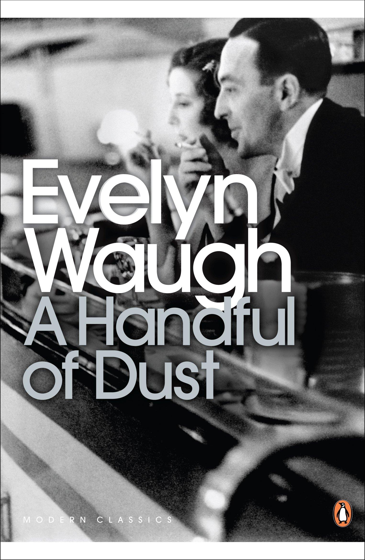 A Handful of Dust (Penguin Modern Classics): Amazon.co.uk: Evelyn Waugh: 9780141183961: Books