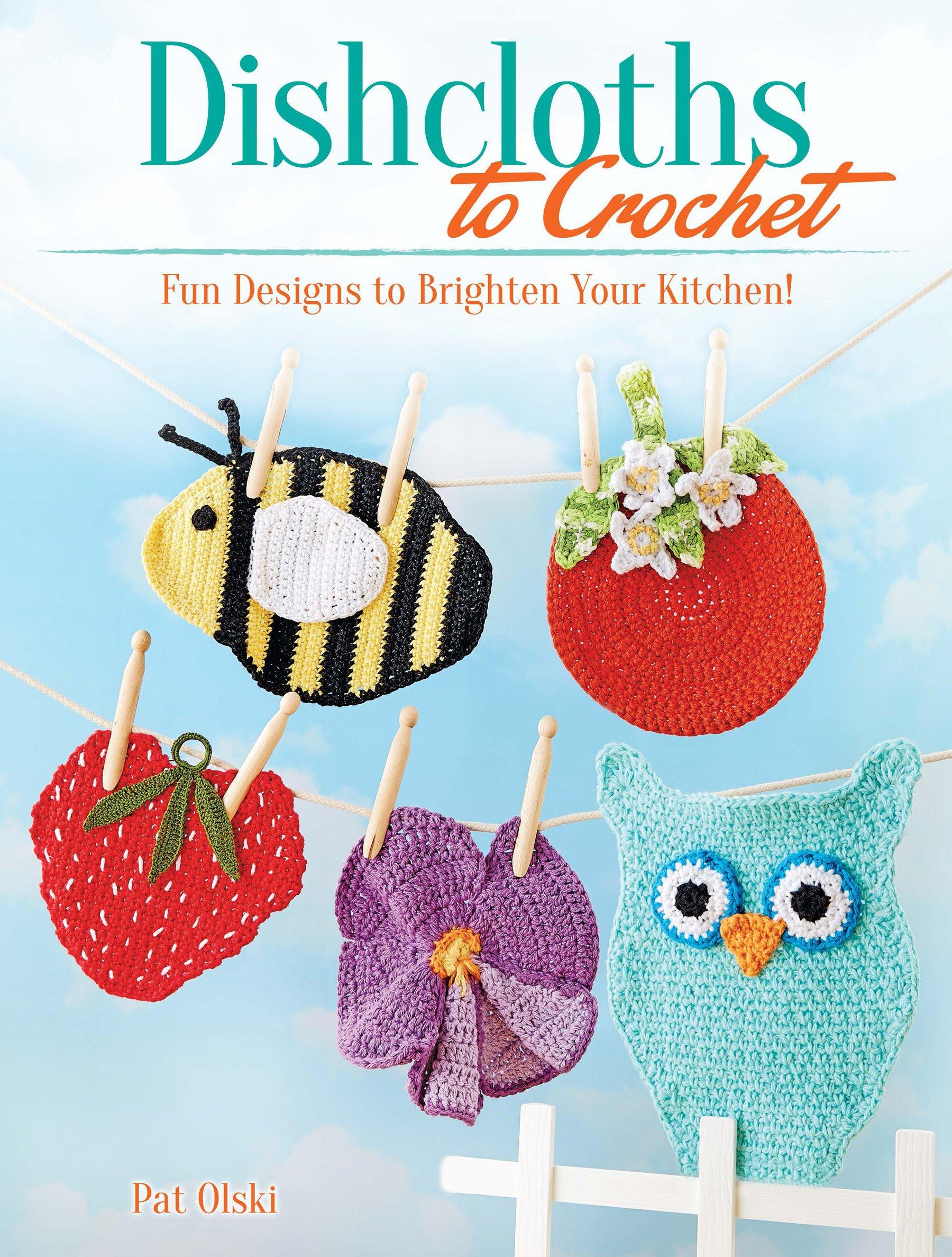 Dishcloths To Crochet Fun Designs To Brighten Your Kitchen Pat