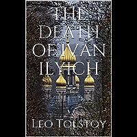 THE DEATH OF IVAN ILYICH (English Edition)