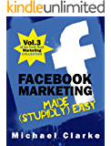 Facebook Marketing Made (Stupidly) Easy | Vol.3 of the Punk Rock Marketing Collection
