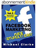 Facebook Marketing Made (Stupidly) Easy (Punk Rock Marketing Collection 3) (English Edition)
