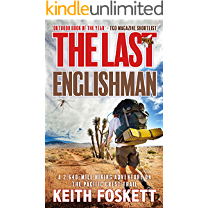 The Last Englishman: Thru-Hiking the Pacific Crest Trail (Thru-Hiking Adventures Book 2)