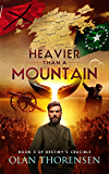 Heavier Than a Mountain (Destiny's Crucible Book 3) (English Edition)
