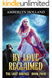 By Love Reclaimed (The Lost Shrines Book 4)