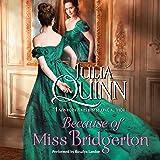 Because of Miss Bridgerton: The Bridgerton Series