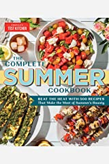 The Complete Summer Cookbook: Beat the Heat with 500 Recipes that Make the Most of Summer's Bounty Kindle Edition