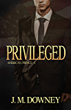Privileged (American Prince Book 1)
