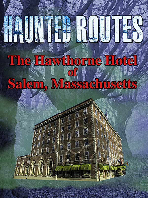 Haunted Routes - The Hawthorne Hotel of Salem