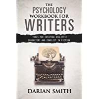 The Psychology Workbook for Writers: Tools for creating realistic characters and conflict in fiction (English Edition)