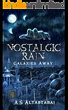 Nostalgic Rain: Galaxies Away