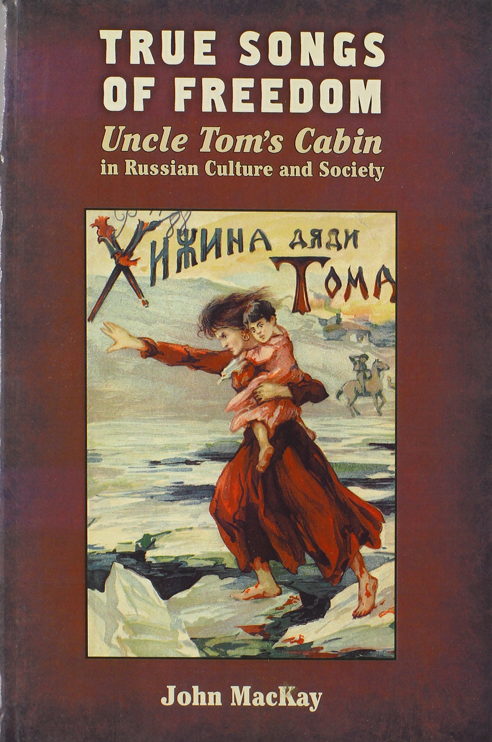 Image result for True Songs of Freedom Uncle Tom's Cabin in Russian Culture and Society