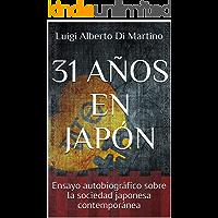 31 AÑOS EN JAPÓN: Ensayo autobiográfico sobre la sociedad japonesa contemporánea (Spanish Edition)