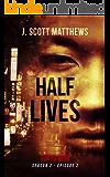 Half Lives (Tokyo Noir Season 2)