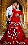 Rescued By the Spy (Romancing the Spies Book 2)