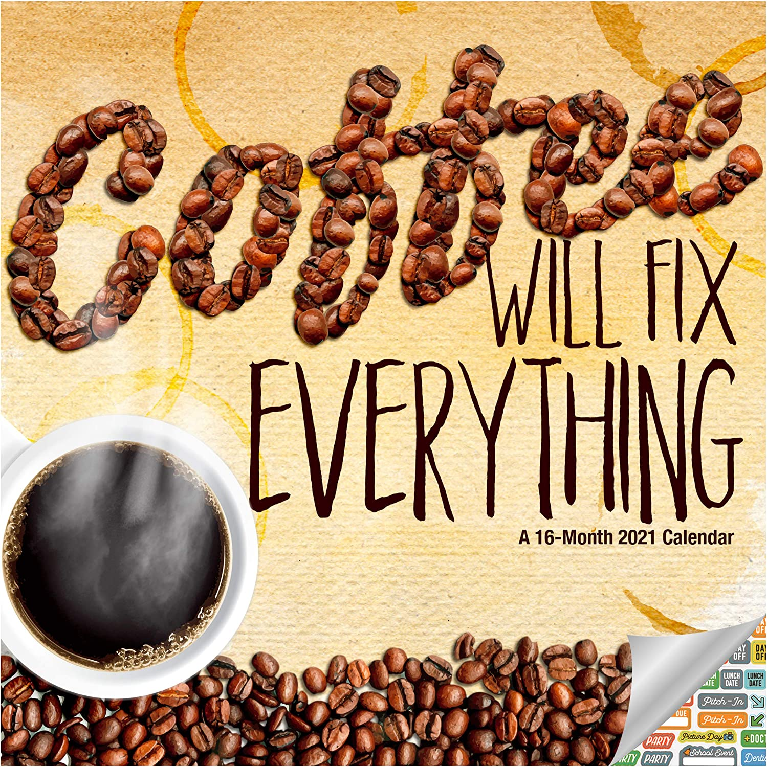 Coffee Calendar 2021 Bundle - Deluxe 2021 Coffee Will Fix Everything Wall Calendar with Over 100 Calendar Stickers (Coffee Gifts, Office Supplies)