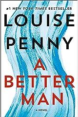 A Better Man: A Chief Inspector Gamache Novel Kindle Edition