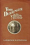 Tom Derringer in the Tunnels of Terror (The Adventures of Tom Derringer Book 2)