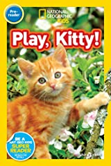 National Geographic Readers: Play, Kitty! Kindle Edition