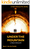 Under the Mountain: A POST APOCALYPTIC NOVEL (Into the Outside Book 3)