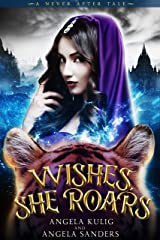 Wishes, She Roars: A Dark and Twisted Aladdin Retelling (A Never After Tale) Kindle Edition