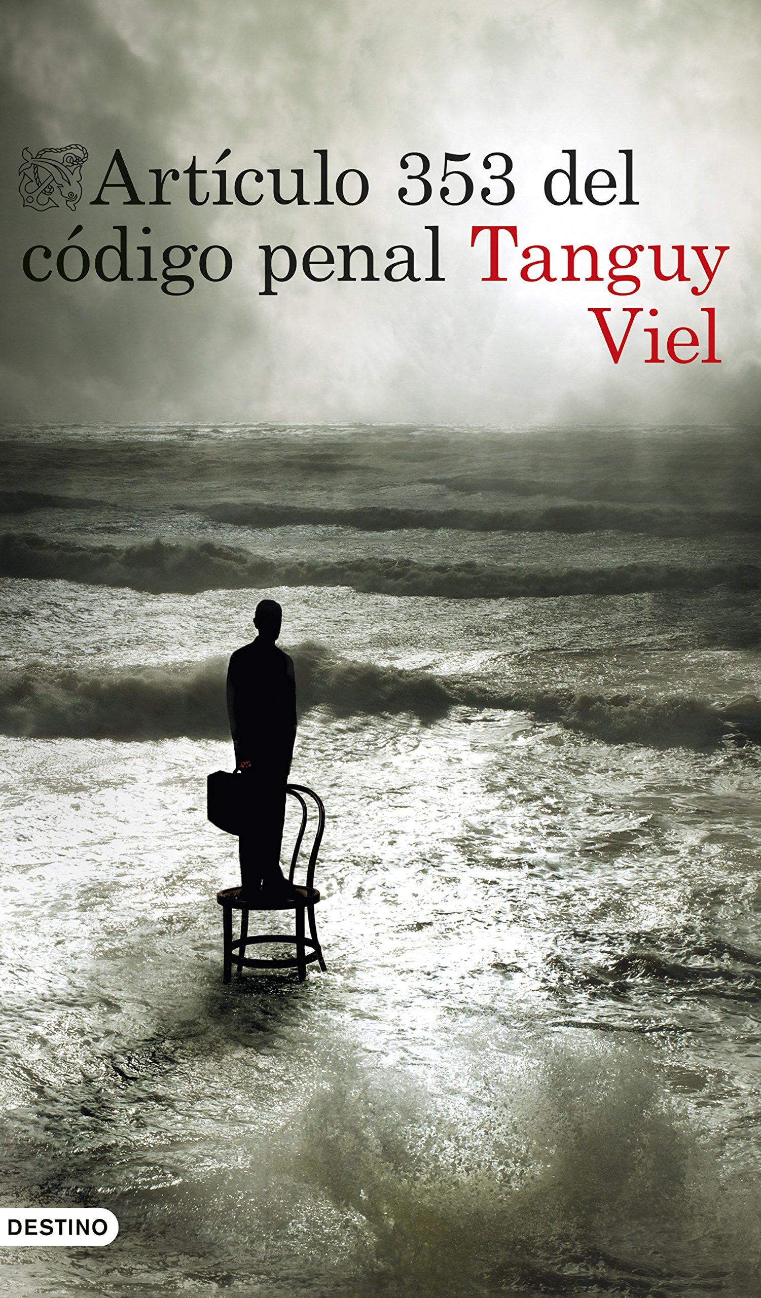 Artículo 353 del código penal (Áncora & Delfín): Amazon.es: Viel, Tanguy, García Ortega, Adolfo: Libros