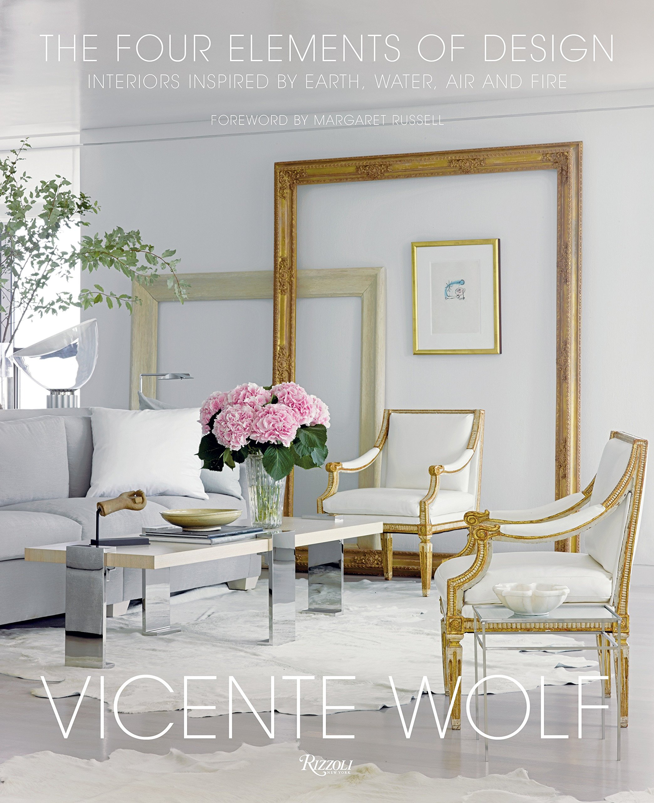 The Four Elements Of Design Interiors Inspired By Earth Water Air And Fire Wolf Vicente Russell Margaret 9780847848157 Amazon Com Books
