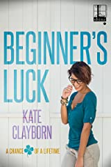 Beginner's Luck (Chance of a Lifetime Book 1)