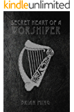 Secret Heart of a Worshiper: From Pasture to Palace