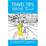 Travel Tips for the Timid; or, What Guidebooks Never Tell
