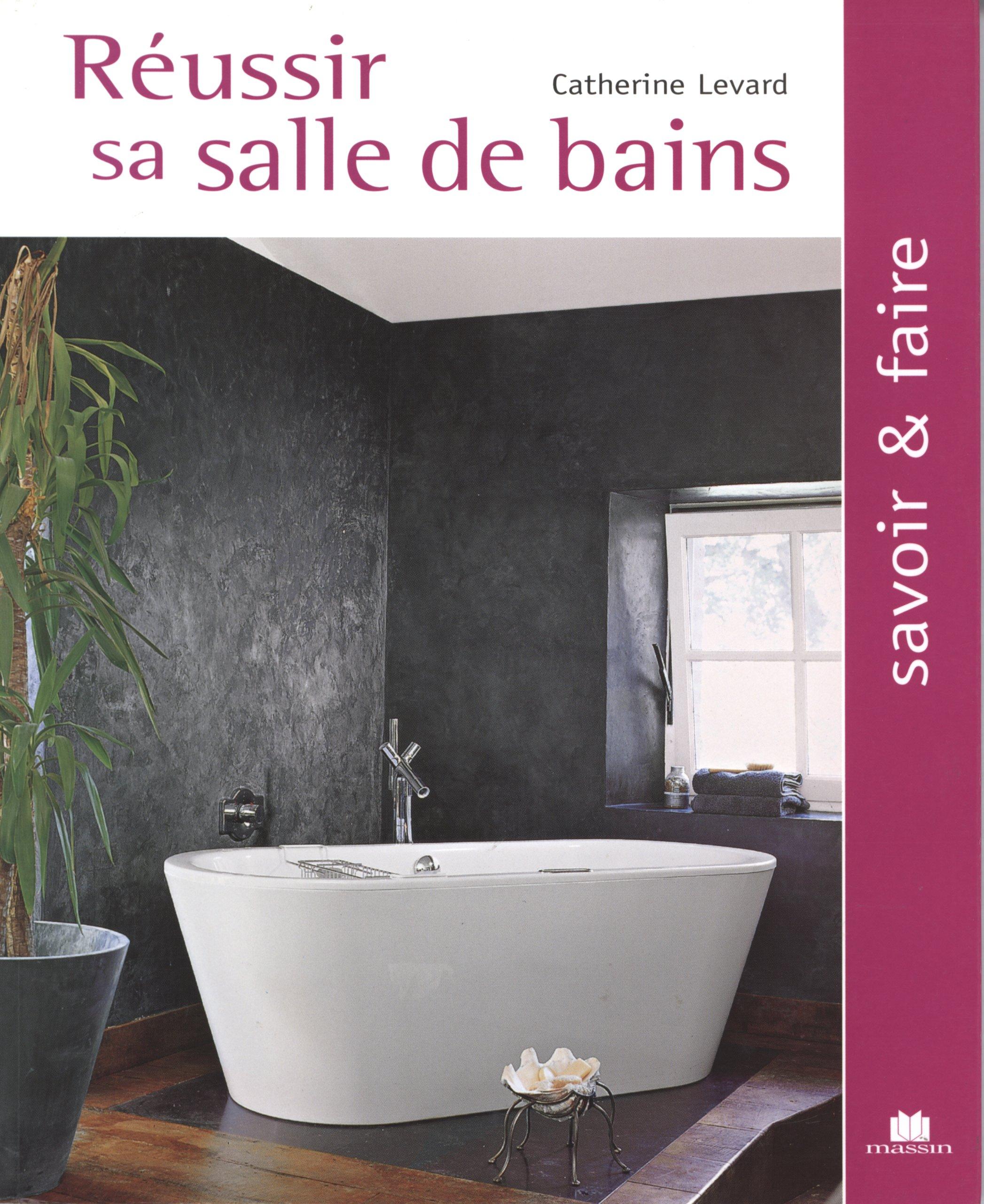Amazon Fr Reussir Sa Salle De Bains Levard Catherine Livres