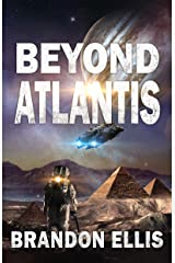 Beyond Atlantis: Sci-Fi Fantasy Techno Thriller (Ascendant Saga Book 4) Kindle Edition