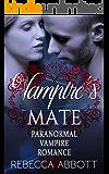 Vampire's Mate: Paranormal Vampire Romance