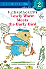 Richard Scarry's Lowly Worm Meets the Early Bird (Step into Reading) Kindle Edition