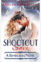 SHOOTOUT SAVE: Renegades 6 (The Renegades Series) Kindle Edition