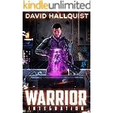 Warrior: Integration (The Singularity War Book 1)