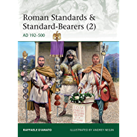 Roman Standards & Standard-Bearers (2): AD 192–500 (Elite Book 230) (English Edition)