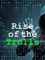 Rise of the Trolls