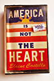 America Is Not the Heart: LONGLISTED FOR THE CENTER FOR FICTION FIRST NOVEL PRIZE 2018
