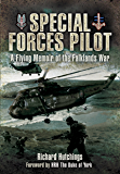 Special Forces Pilot: A Flying Memoir of the Falkland War