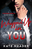 Wrapped Up In You (A Chicago Rebels Holiday Novella)