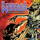 img - for Eternal Warrior: Fist & Steel (1996) (Issues) (2 Book Series) book / textbook / text book