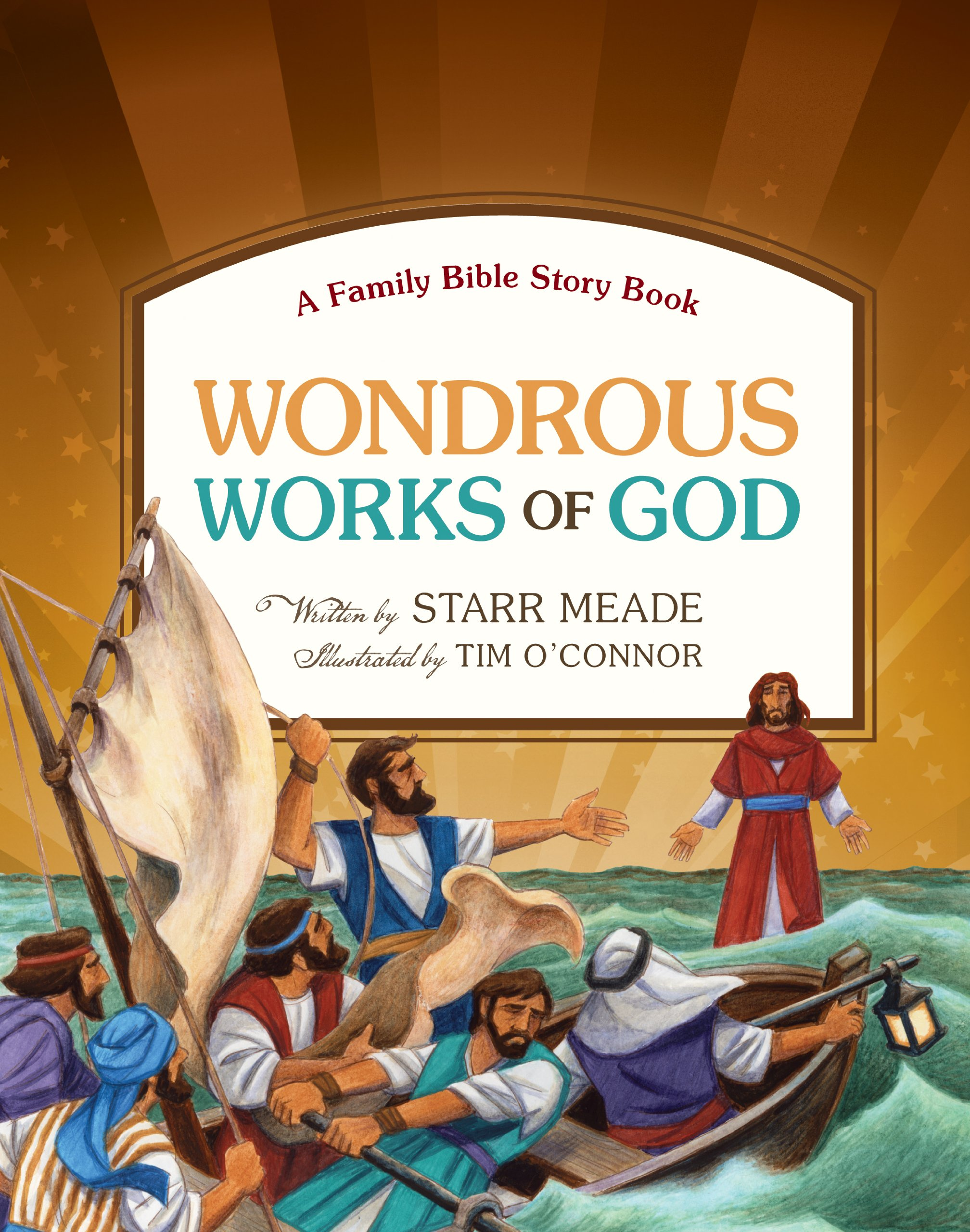 wondrous works of god a family bible story book starr meade tim
