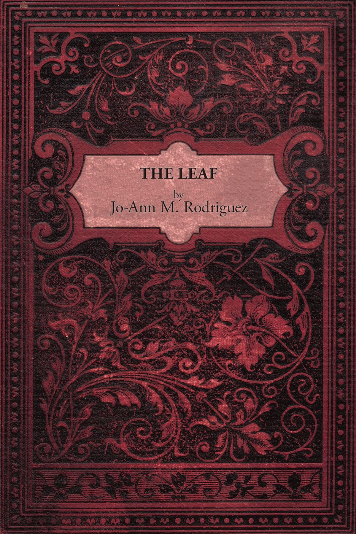 The Leaf By Jo Ann M Rodriguez