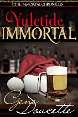 Yuletide Immortal (The Immortal Chronicles Book 4) Kindle Edition