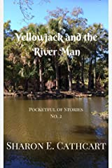 Yellowjack and the River Man (Pocketful of Stories Book 2) Kindle Edition