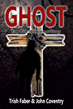 Ghost: The Rick Watkinson Story: A True Story of Love, Betrayal and Murder