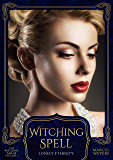 Witching Spell: Lonely Eternity (The Witching Saga Book 1)