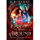 Dragon My Heart Around (Providence Paranormal College Book 4)