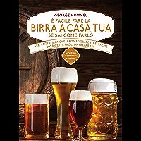 È facile fare la birra a casa tua se sai come farlo (eNewton Manuali e Guide)
